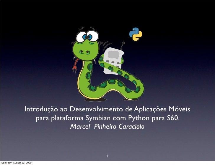 Introdução ao Desenvolvimento de Aplicações Móveis                        para plataforma Symbian com Python para S60.    ...