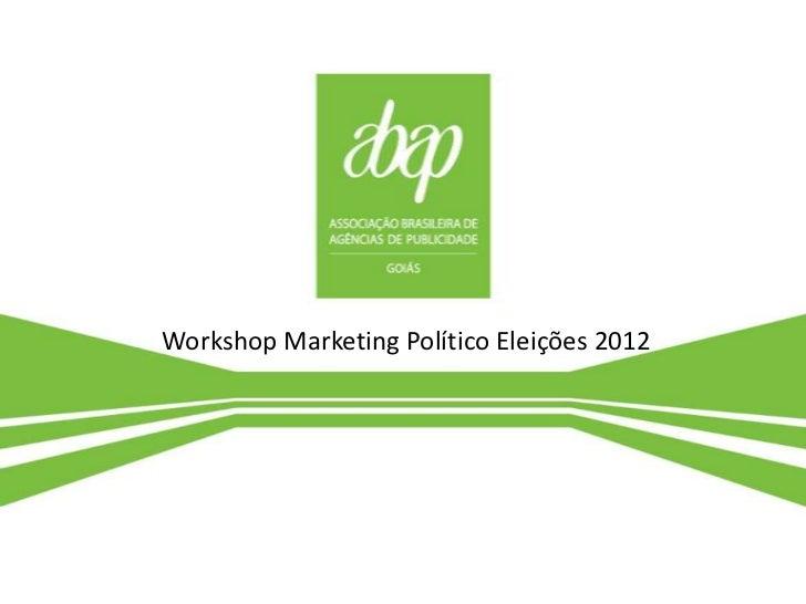 Workshop Marketing Político Eleições 2012