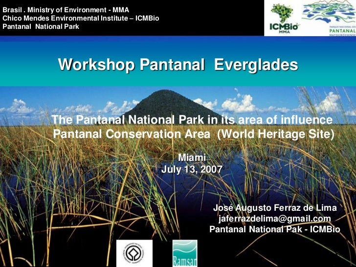 Brasil . Ministry of Environment - MMA<br />Chico Mendes Environmental Institute – ICMBio<br />PantanalNational Park<br />...