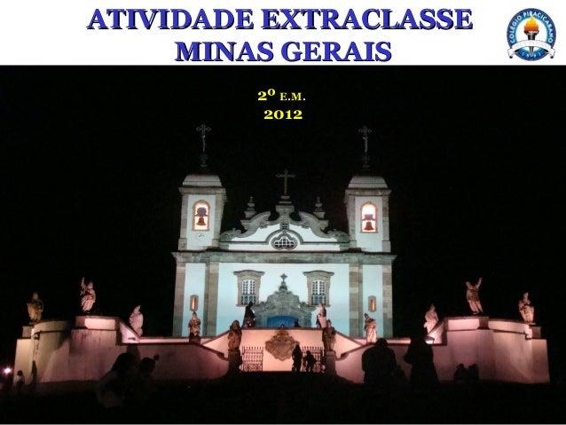 ATIVIDADE EXTRACLASSEATIVIDADE EXTRACLASSE MINAS GERAISMINAS GERAIS 2º2º E.M.E.M. 20122012