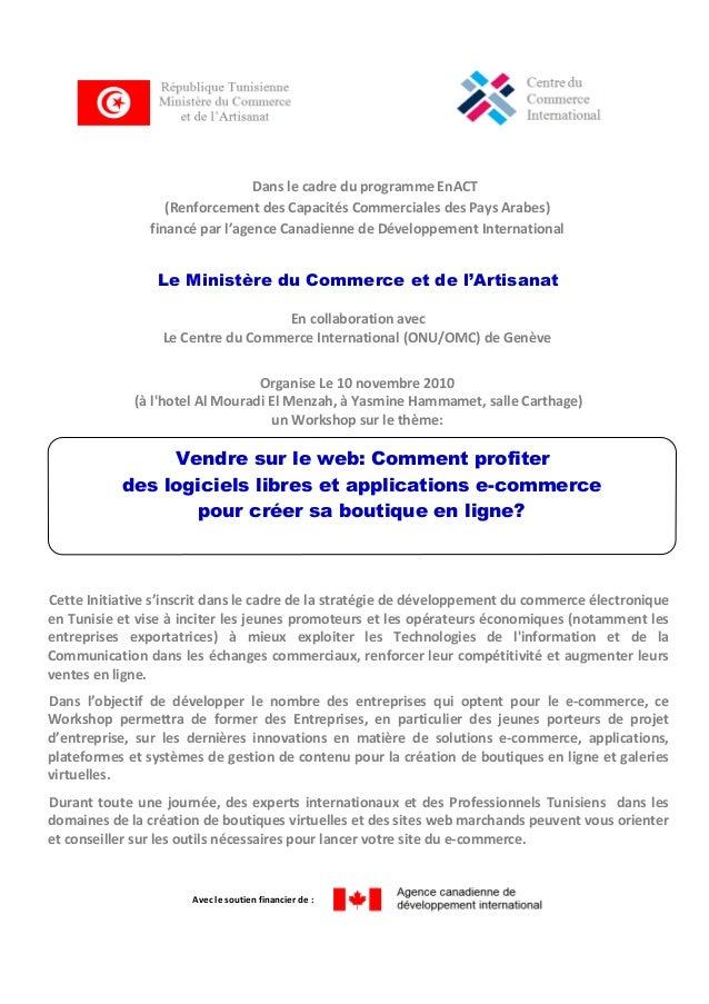 Dans le cadre du programme EnACT (Renforcement des Capacités Commerciales des Pays Arabes) financé par l'agence Canadienne...