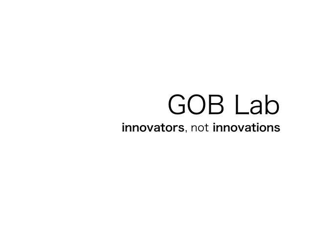 GOB Labinnovators, not innovations