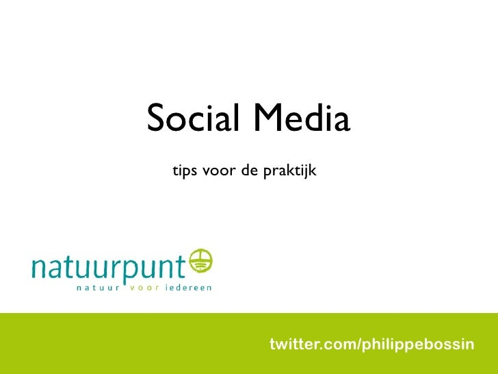 Social Media  tips voor de praktijk                    twitter.com/philippebossin