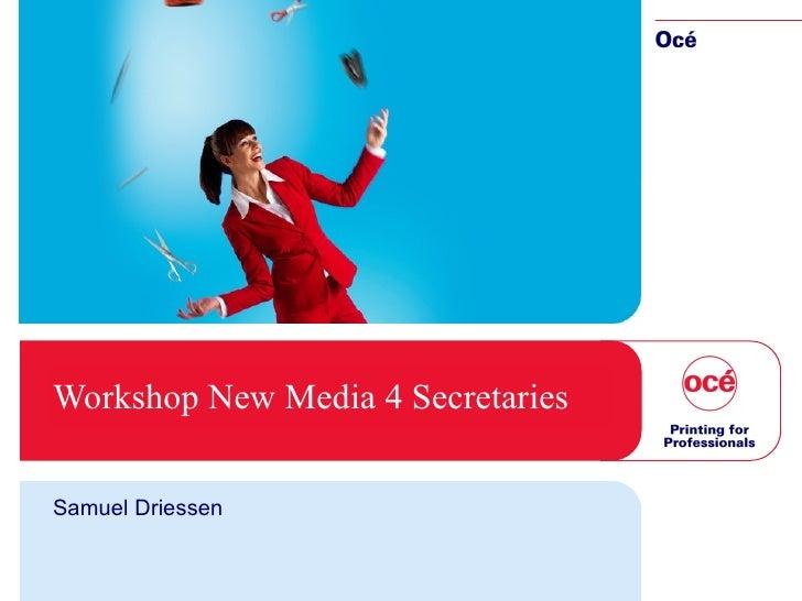 Workshop New Media 4 Secretaries Samuel Driessen