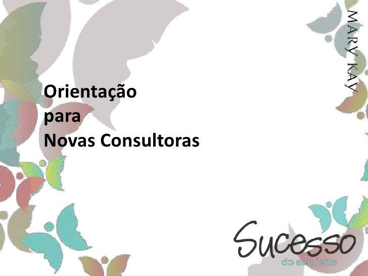 OrientaçãoparaNovas Consultoras