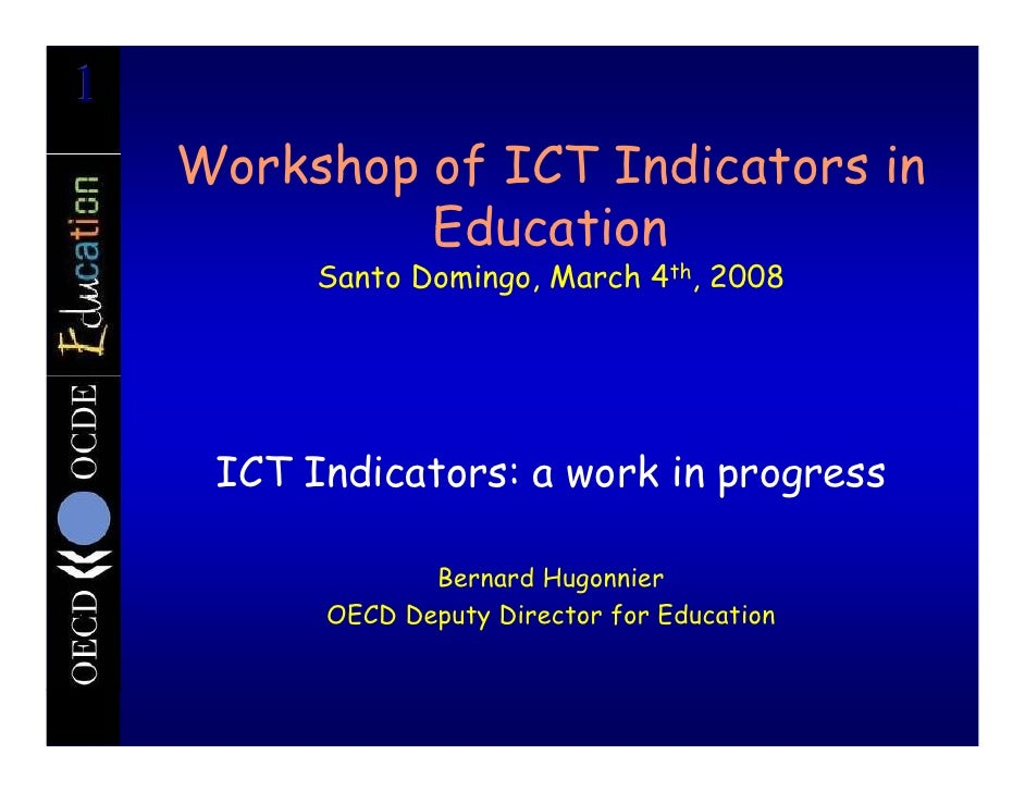 1     Workshop of ICT Indicators in              Education           Santo Domingo, March 4th, 2008          ICT Indicator...