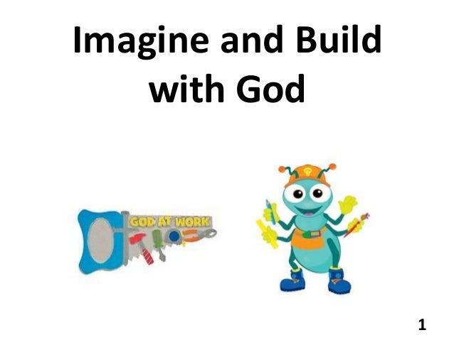 Imagine and Build with God 1
