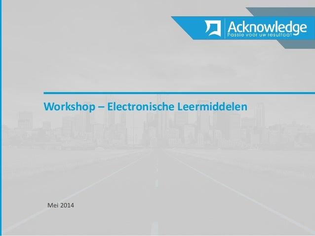Mei 2014 Workshop – Electronische Leermiddelen