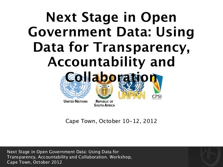 Next Stage in Open         Government Data: Using         Data for Transparency,           Accountability and             ...