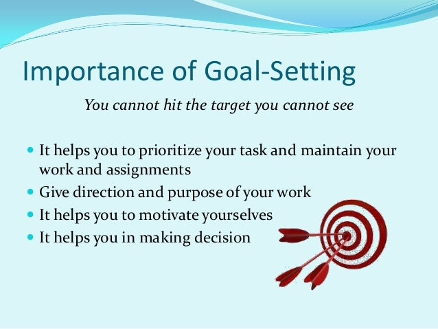 the importance of family to the success of personal goal setting This article defines goal setting and how  this doesn't mean that you shouldn't seek to achieve your own personal  setting the goal to become a world-class.