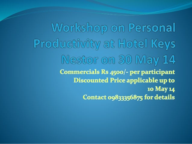 Commercials Rs 4500/ - per participant Discounted Price applicable up to  10 May 14  Contact 09833356875 for detafls