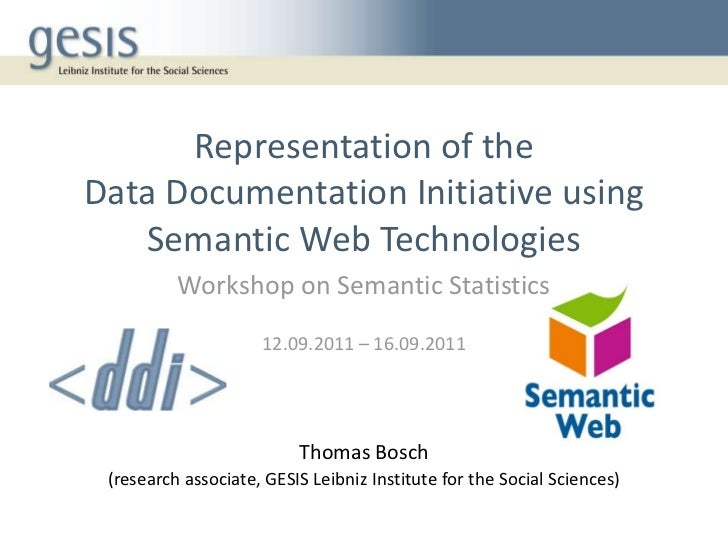 Representation of theData Documentation Initiative using   Semantic Web Technologies          Workshop on Semantic Statist...
