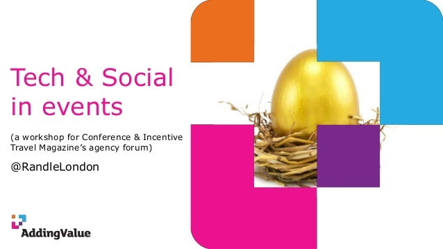 "Tech & Social in events (a workshop for Conference & Incentive Travel Magazine""s agency forum) @RandleLondon"