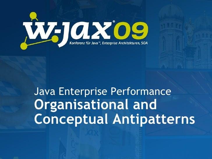 Java Enterprise Performance Organisational and Conceptual Antipatterns