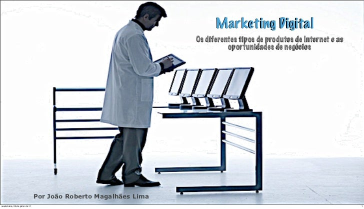 Marketing Digital                                                                   Os diferentes tipos de produtos de Int...