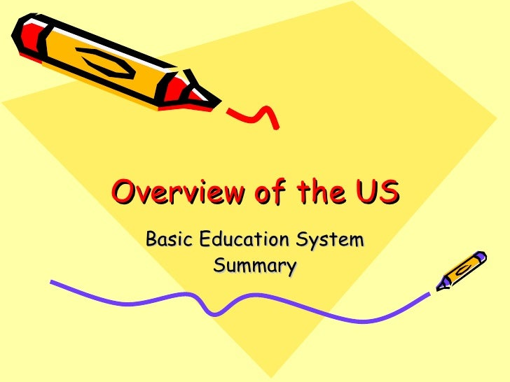 Overview of the US Basic Education System Summary
