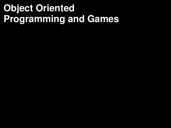 Object Oriented Programming and Games<br />
