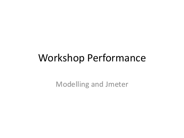 Workshop Performance Modelling and Jmeter