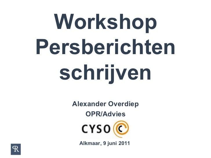 Workshop Persberichten schrijven Alexander Overdiep OPR/Advies voor Alkmaar, 9 juni 2011