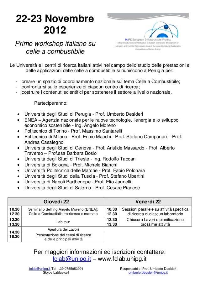 22-23 Novembre         2012  Primo workshop italiano su     celle a combustibileLe Università e i centri di ricerca italia...