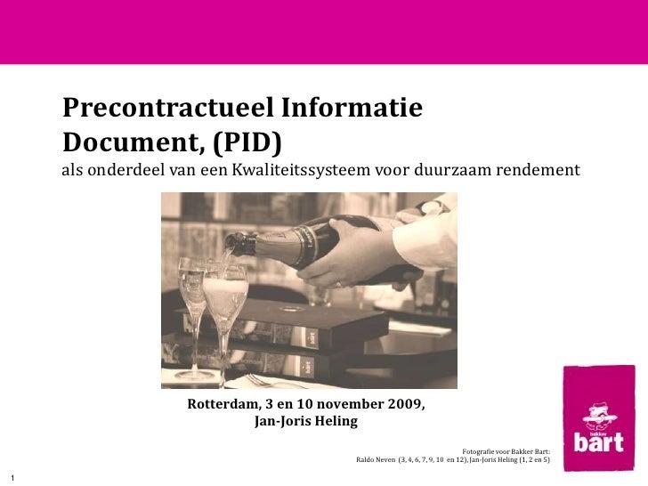 Precontractueel Informatie Document, (PID) <br />als onderdeel van een Kwaliteitssysteem voor duurzaam rendement<br />Rott...