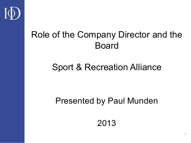 1Role of the Company Director and theBoardSport & Recreation AlliancePresented by Paul Munden2013