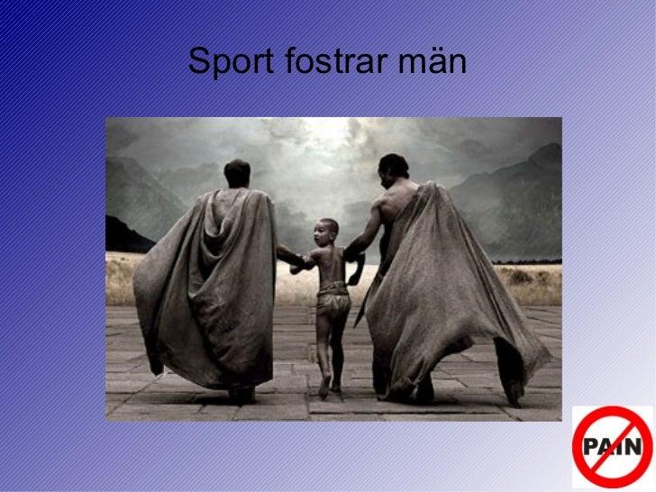 Sport fostrar män