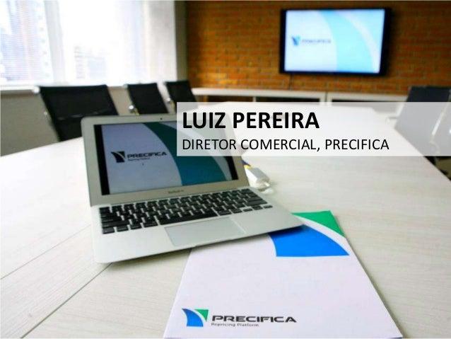 LUIZ PEREIRA DIRETOR COMERCIAL, PRECIFICA