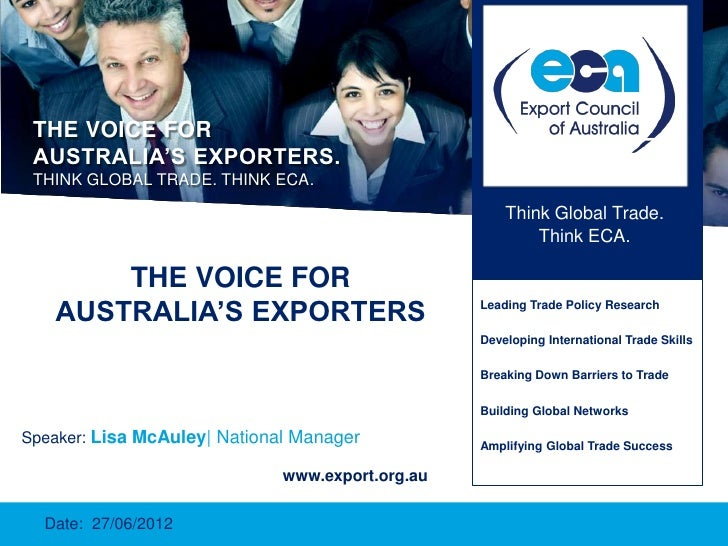 THE VOICE FOR AUSTRALIA'S EXPORTERS. THINK GLOBAL TRADE. THINK ECA.                                                      T...