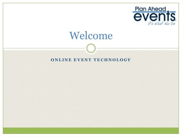 Welcome ONLINE EVENT TECHNOLOGY
