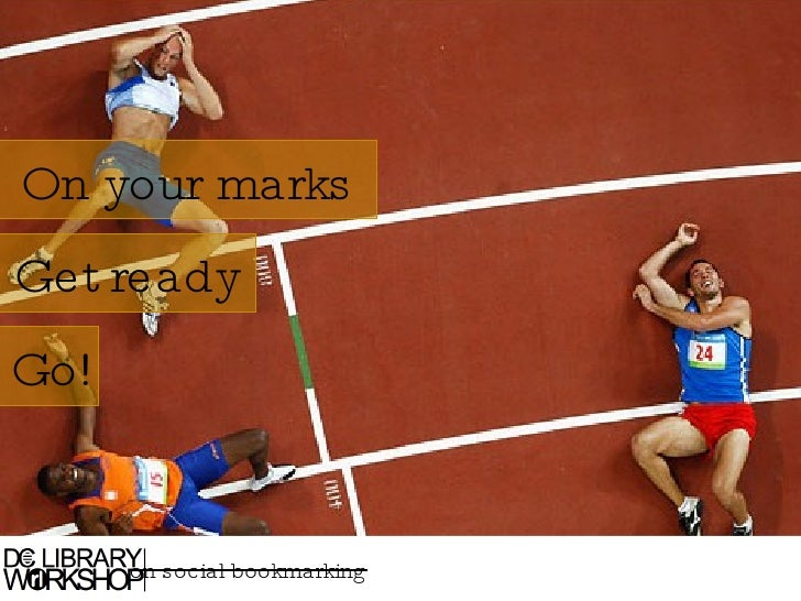 On your marks Get ready Go! on social bookmarking