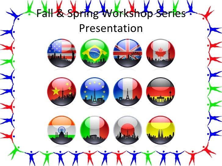 Fall & Spring Workshop Series Presentation