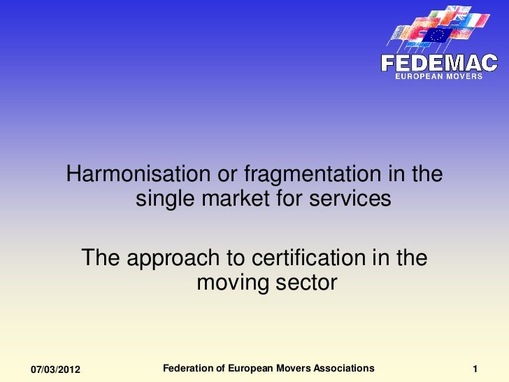 Harmonisation or fragmentation in the            single market for services             The approach to certification in t...