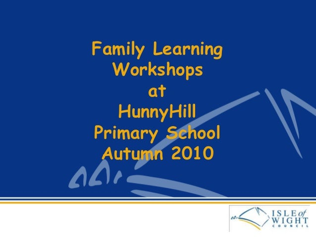 Family Learning Workshops at HunnyHill Primary School Autumn 2010