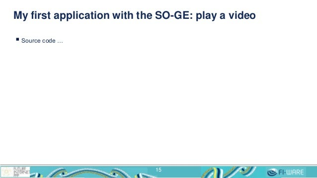 My first application with the SO-GE: play a video  Source code … 15