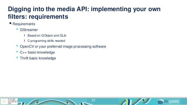 Digging into the media API: implementing your own filters: requirements  Requirements • GStreamer › Based on GObject and ...