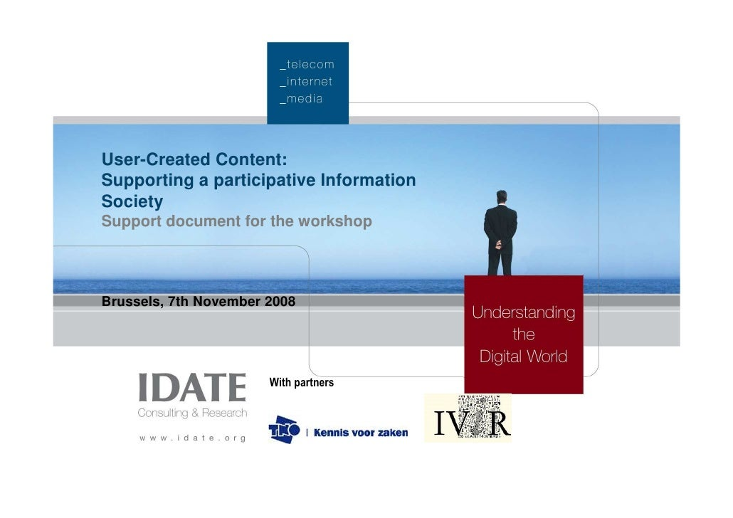 User-Created Content: Supporting a participative Information Society Support document for the workshop     Brussels, 7th N...