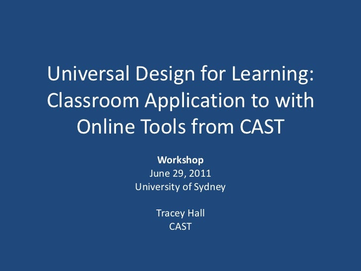Universal Design for Learning:Classroom Application to with   Online Tools from CAST              Workshop            June...