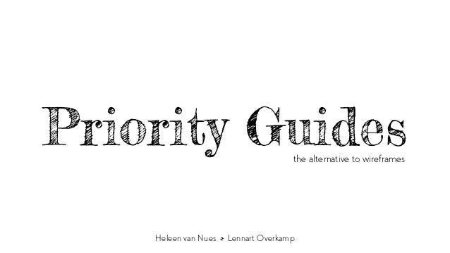 Priority Guides Heleen van Nues Lennart Overkamp the alternative to wireframes