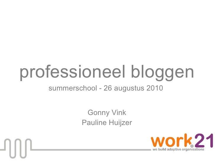 professioneel bloggen summerschool - 26 augustus 2010  Gonny Vink Pauline Huijzer