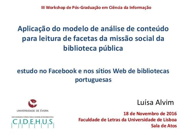 Aplicação do modelo de análise de conteúdo para leitura de facetas da missão social da biblioteca pública estudo no Facebo...