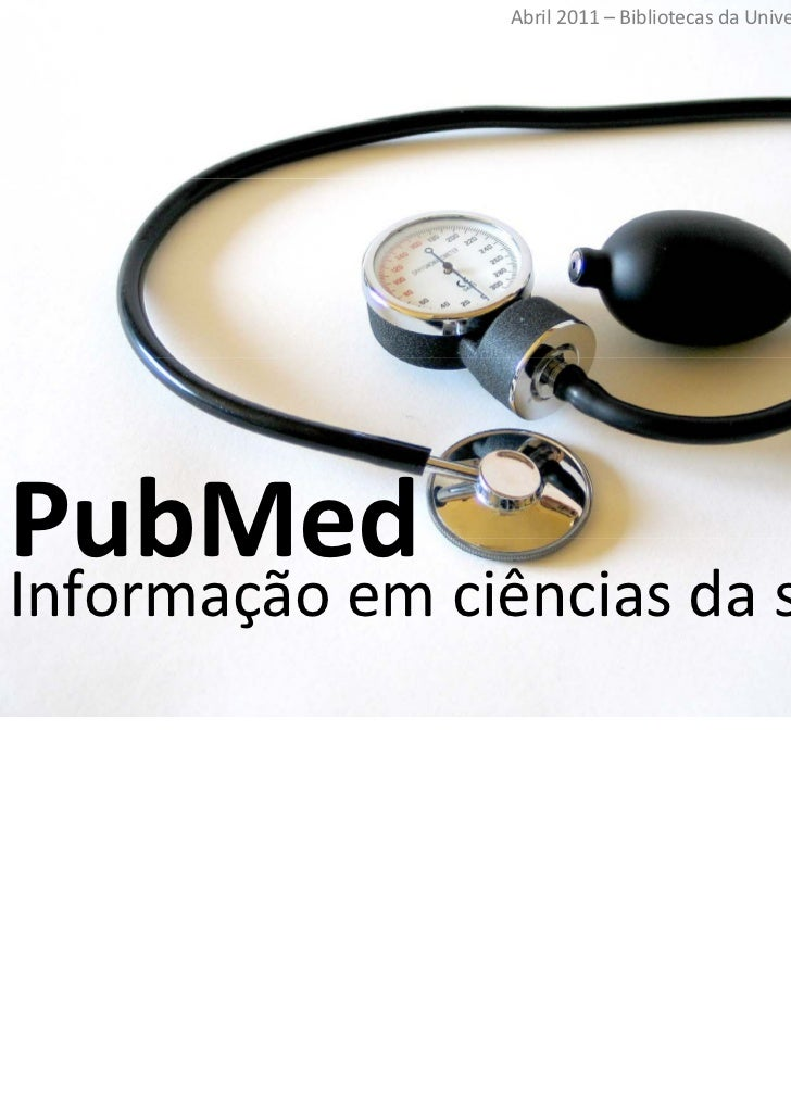Abril 2011 – Bibliotecas da Universidade de Aveiro                                      PubMed                          In...