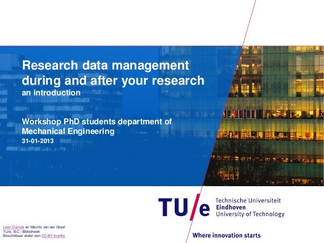 Research data management during and after your research an introduction  Workshop PhD students department of Mechanical En...