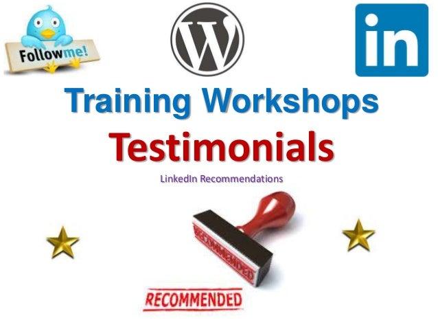 Training Workshops TestimonialsLinkedIn Recommendations