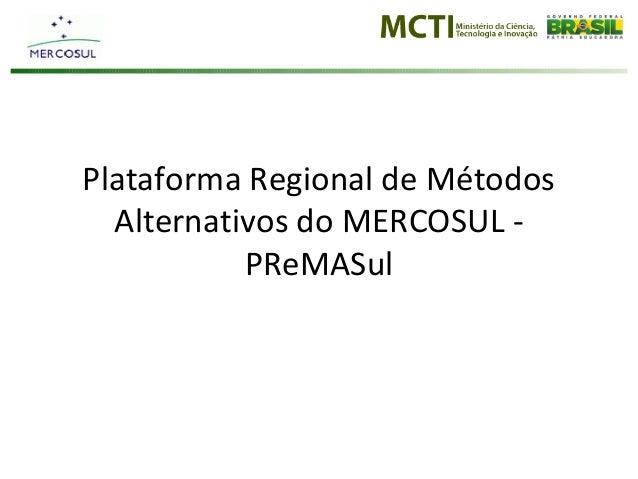 Plataforma Regional de Métodos Alternativos do MERCOSUL - PReMASul