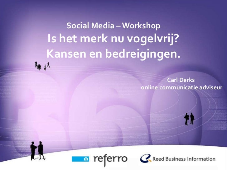 Titre                Social Media – Workshop             Is het merk nu vogelvrij?             Kansen en bedreigingen.    ...