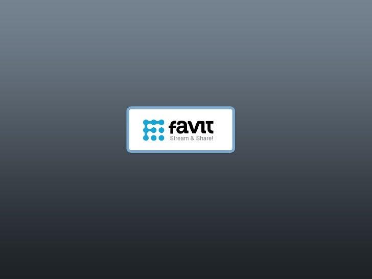 favit –  τι μας προσφέρει; Βρίσκεις   Μοιράζεις   Αποθηκεύεις Μόνο το περιεχόμενο ,  που αληθινά σε ενδιαφέρει Information...
