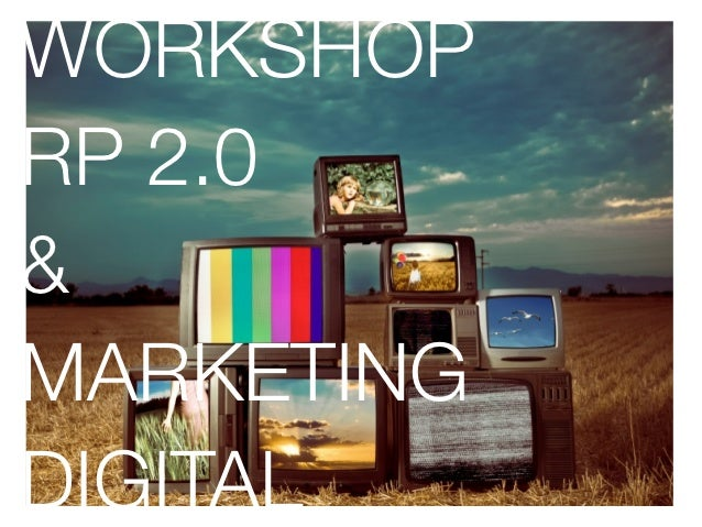 WORKSHOPRP 2.0&MARKETINGDIGITAL