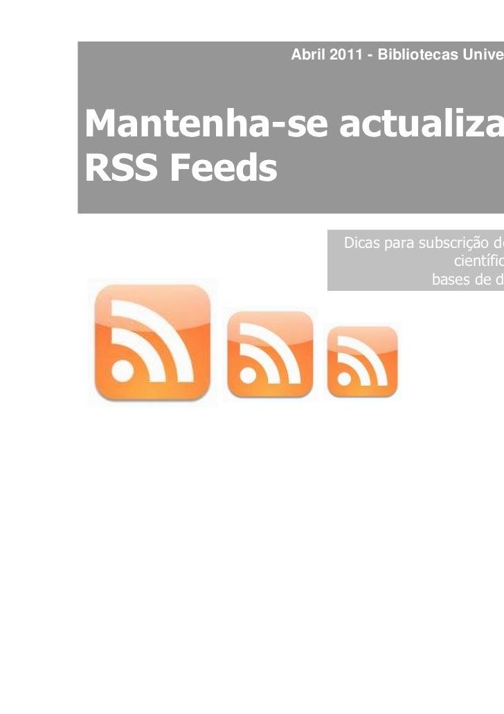 Abril 2011 - Bibliotecas Universidade de AveiroMantenha-se actualizado:RSS Feeds                 Dicas para subscrição de ...