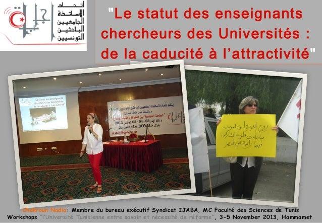 """""""Le statut des enseignants chercheurs des Universités : de la caducité à l 'attractivité""""  Chakroun Nadia: Membre du burea..."""